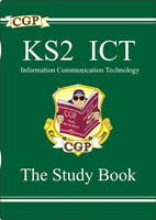 KS2 ICT Study Guide by CGP Books