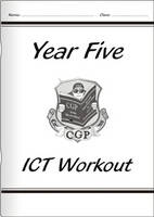 KS2 ICT Workout Book - Year 5 by CGP Books