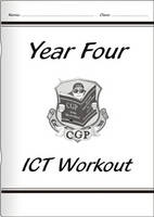KS2 ICT Workout Book - Year 4 by CGP Books