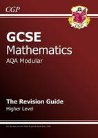 GCSE Maths AQA Modular Revision Guide - Higher by Richard Parsons