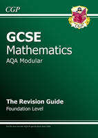 GCSE Maths AQA Modular Revision Guide - Foundation by Richard Parsons
