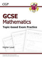 GCSE Maths Topic-Based Exam Practice - Higher by CGP Books