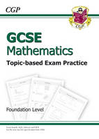 GCSE Maths Topic Based Exam Practice - Foundation by CGP Books