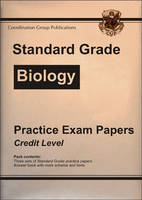 Standard Grade Biology Practice Papers - Credit Level by Richard Parsons