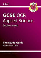 GCSE Applied Science (Double Award) OCR Study Guide by Richard Parsons