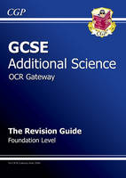 GCSE Additional Science OCR Gateway Revision Guide - Foundation by Richard Parsons