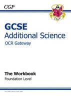 GCSE Additional Science OCR Gateway Workbook - Foundation by Richard Parsons