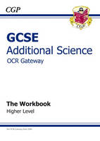 GCSE Additional Science OCR Gateway Workbook - Higher by Richard Parsons
