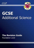 GCSE Additional Science Revision Guide - Foundation by Richard Parsons