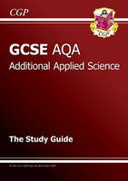 GCSE Additional Applied Science AQA Revision Guide by Richard Parsons
