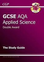 GCSE Applied Science (Double Award) AQA Study Guide by Richard Parsons