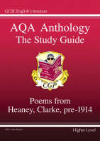 AQA Anthology the Study Guide Poems from Heaney, Clarke, Pre 1914 by Richard Parsons
