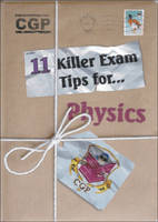 Physics Killer Exam Tips by CGP Books
