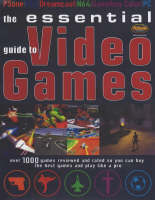 The Essential Guide to Videogames by Future Magazines