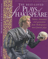 The Best Loved Plays of Shakespeare Stories, Characters and Quotations from Shakespeare's Most Famous Plays by Jennifer Mulherin, Abigail Frost