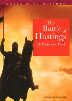 The Battle of Hastings by John Malam