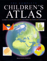 The Complete Children's Atlas by Malcolm Porter