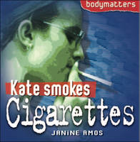 Kate Smokes Cigarettes by Janine Amos