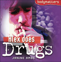 Alex Does Drugs by Janine Amos