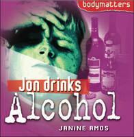 Jon Drinks Alcohol by Janine Amos
