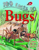 100 Facts Bugs by Steve Parker