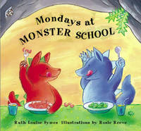 Mondays at Monster School by Ruth Louise Symes