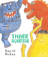 Three Monsters by David McKee