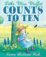 Little Miss Muffet Counts to Ten by Emma Chichester Clark