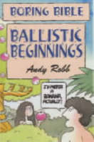 Ballistic Beginnings by Andy Robb