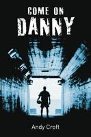 Come On Danny (gr8reads) by Andy Croft