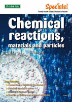 Secondary Specials!: Science- Chemical Reactions, Materials and Particles by Gillian Murphy