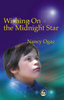 Wishing on the Midnight Star My Asperger Brother by Nancy Ogaz