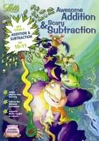Awesome Addition and Scary Subtraction Age 10-11 Ages 10-11 by
