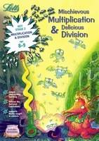 Mischievous Multiplication and Delicious Division Age 8-9 by