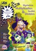 Mysterious Multiplication and Devilish Division Age 9-10 by
