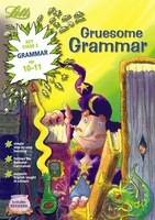 Gruesome Grammar Age 10-11 by
