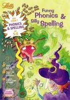Funny Phonics and Silly Spelling Age 5-6 by