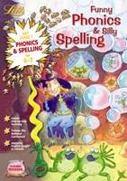 Funny Phonics and Silly Spelling Age 6-7 by