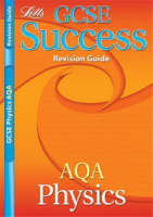 AQA Physics Revision Guide (2012 Exams Only) by
