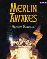 Merlin Awakes by Graham Howells