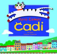 Here Comes Cadi by Viv Sayer