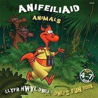 Anifeiliaid/Animals by Elin Meek