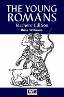 The Young Romans Teacher's Edition by Rose Williams
