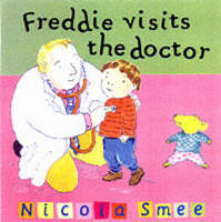 Freddie Visits the Doctor by Nicola Smee