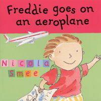 Freddie Goes on an Aeroplane by Nicola Smee