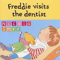 Freddie Visits the Dentist by Nicola Smee