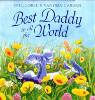 Best Daddy in All the World by Gillian Lobel