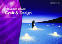 Standard Grade Craft and Design Course Notes by
