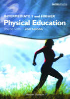 Intermediate 2 and Higher Physical Education Course Notes by