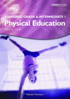 Standard Grade and Intermediate 1 PE Course Notes by